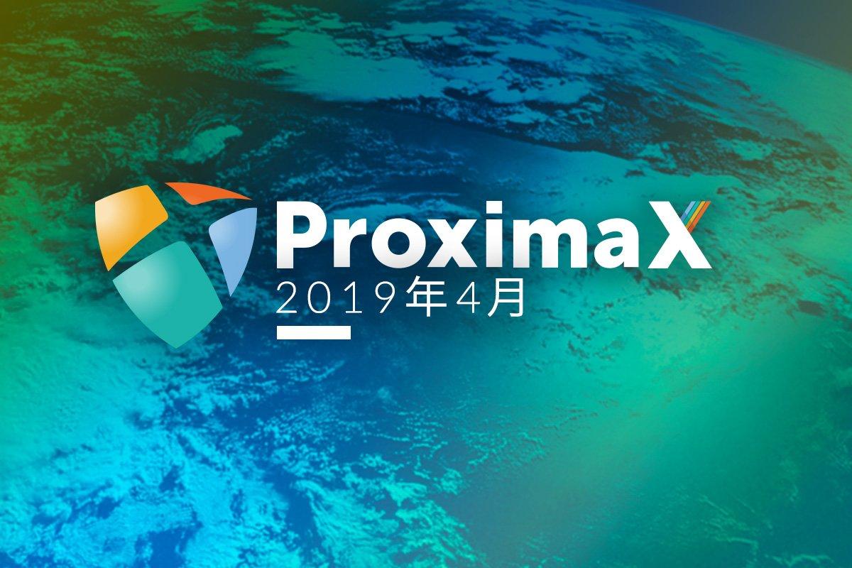 ProximaX Tech Update – April 2019