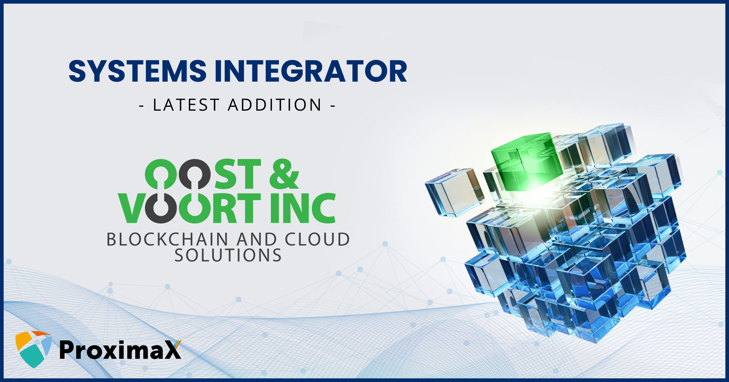 Oost & Voort Inc signs up as ProximaX Systems Integrator