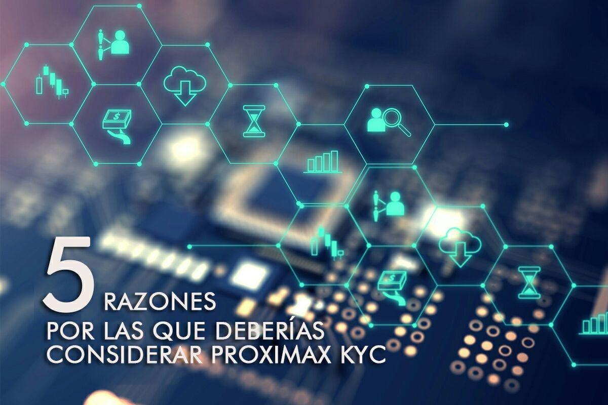 5 razones por las que deberías considerar ProximaX KYC