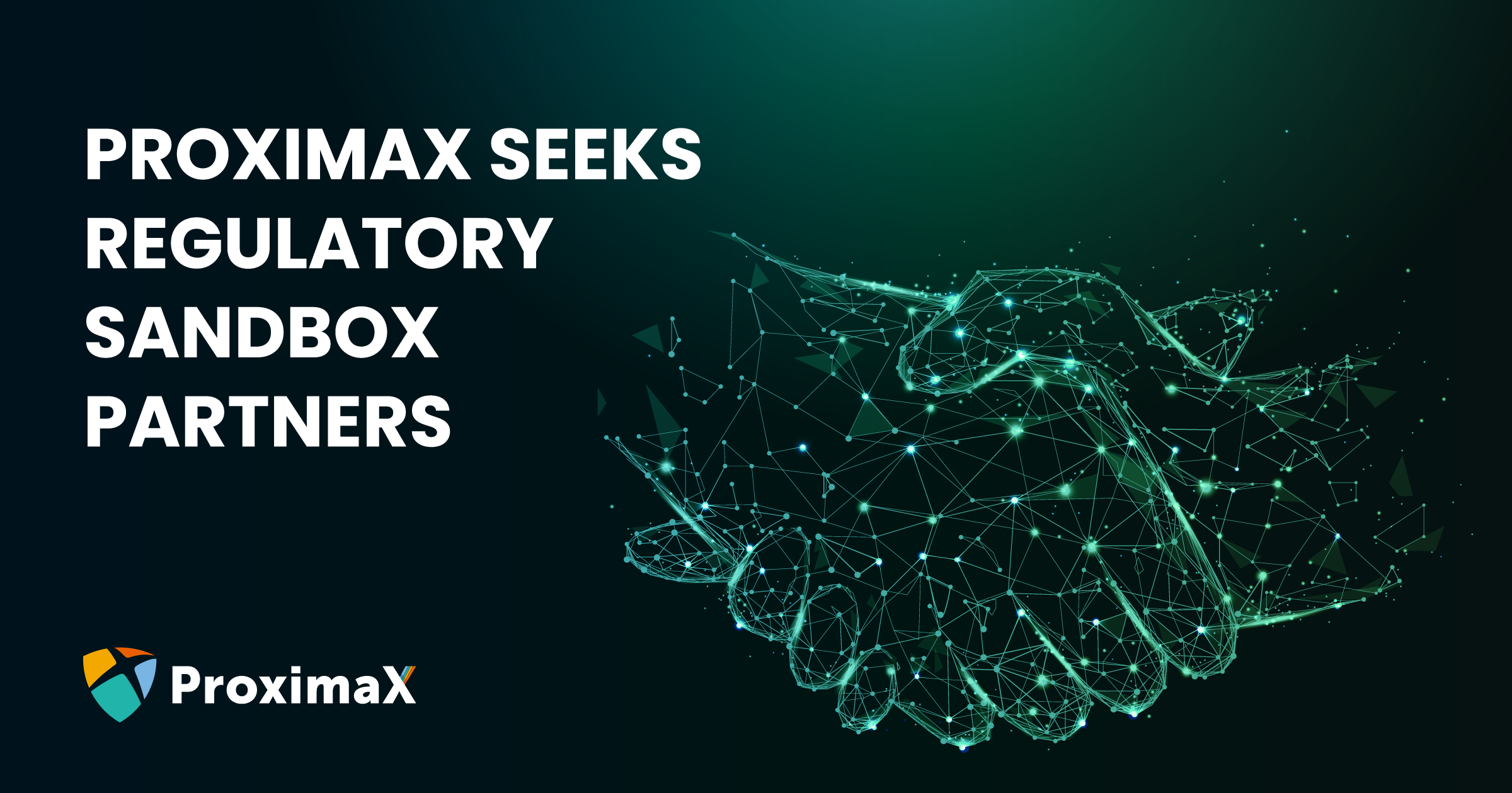 ProximaX seeks multi-jurisdictional regulatory sandbox partners for capital markets solution