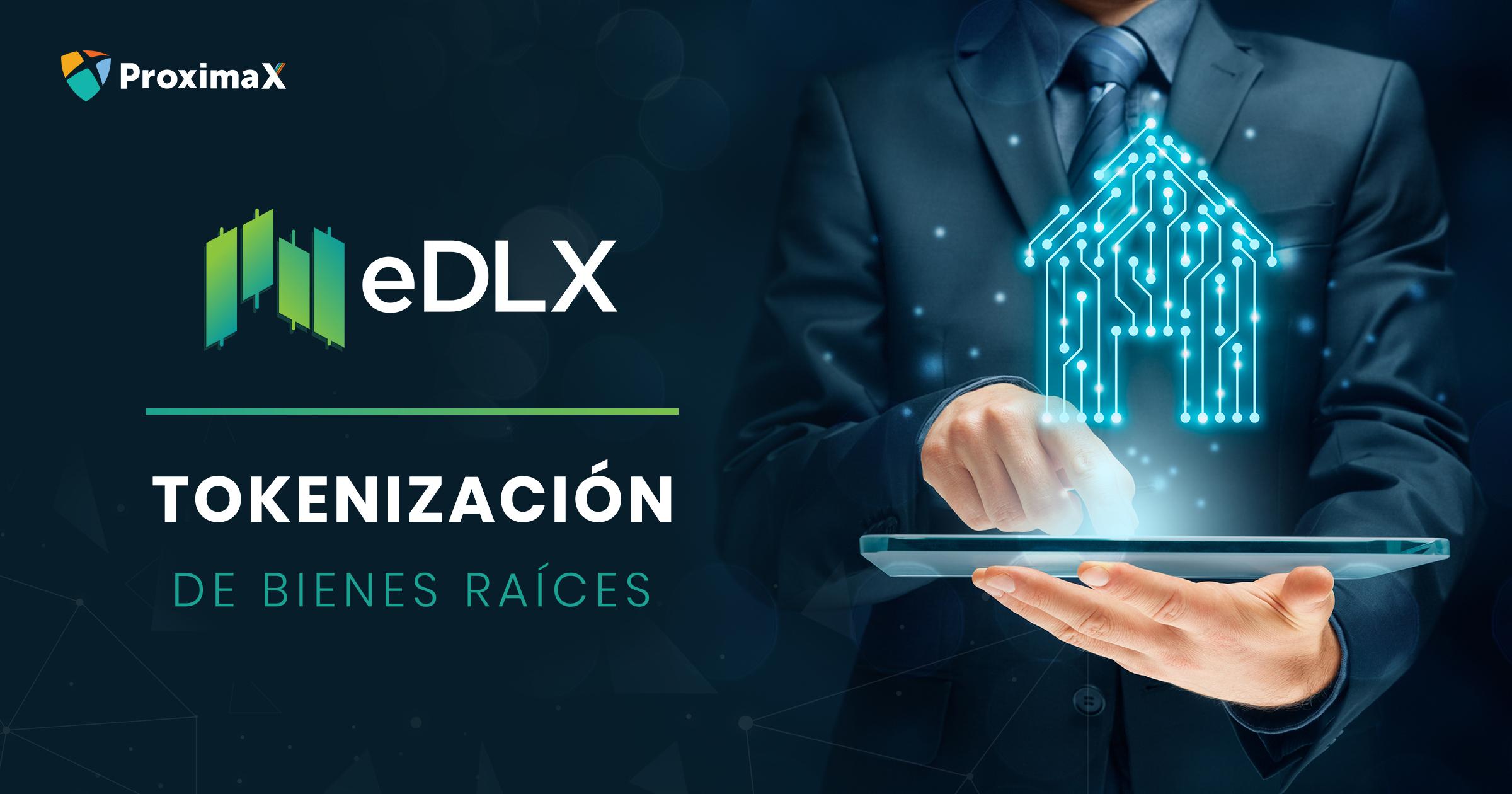 Caso de uso de eDLX: tokenización, emisión y comercialización de bienes inmuebles