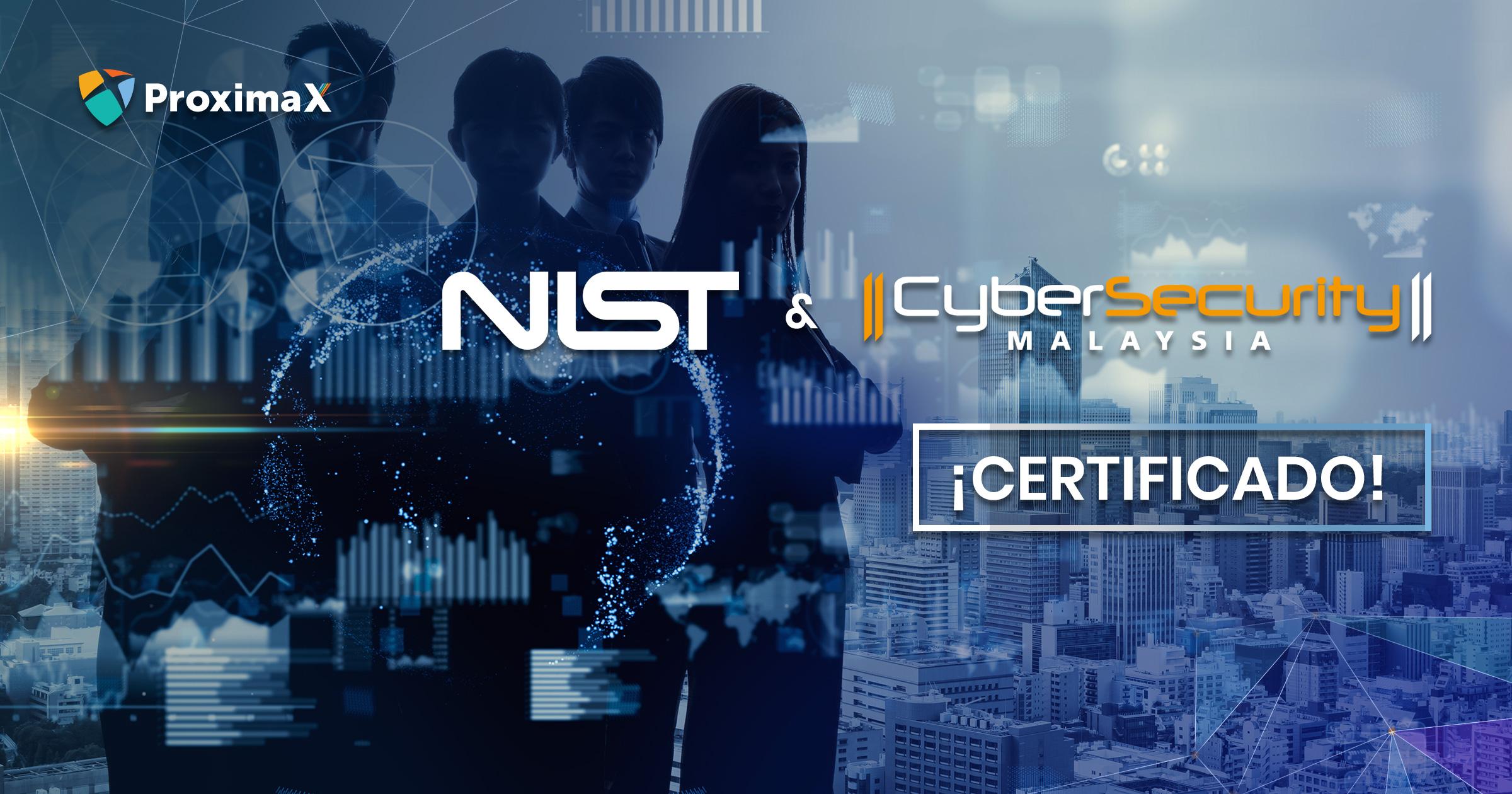 CyberSecurity Malaysia y el Instituto Nacional de Estándares y Tecnología nos certifican