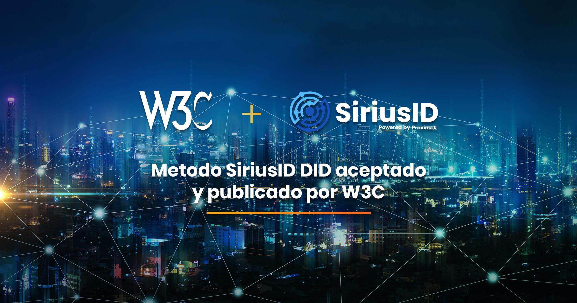 Método de identificación descentralizada ProximaX SiriusID aceptado y publicado por W3C