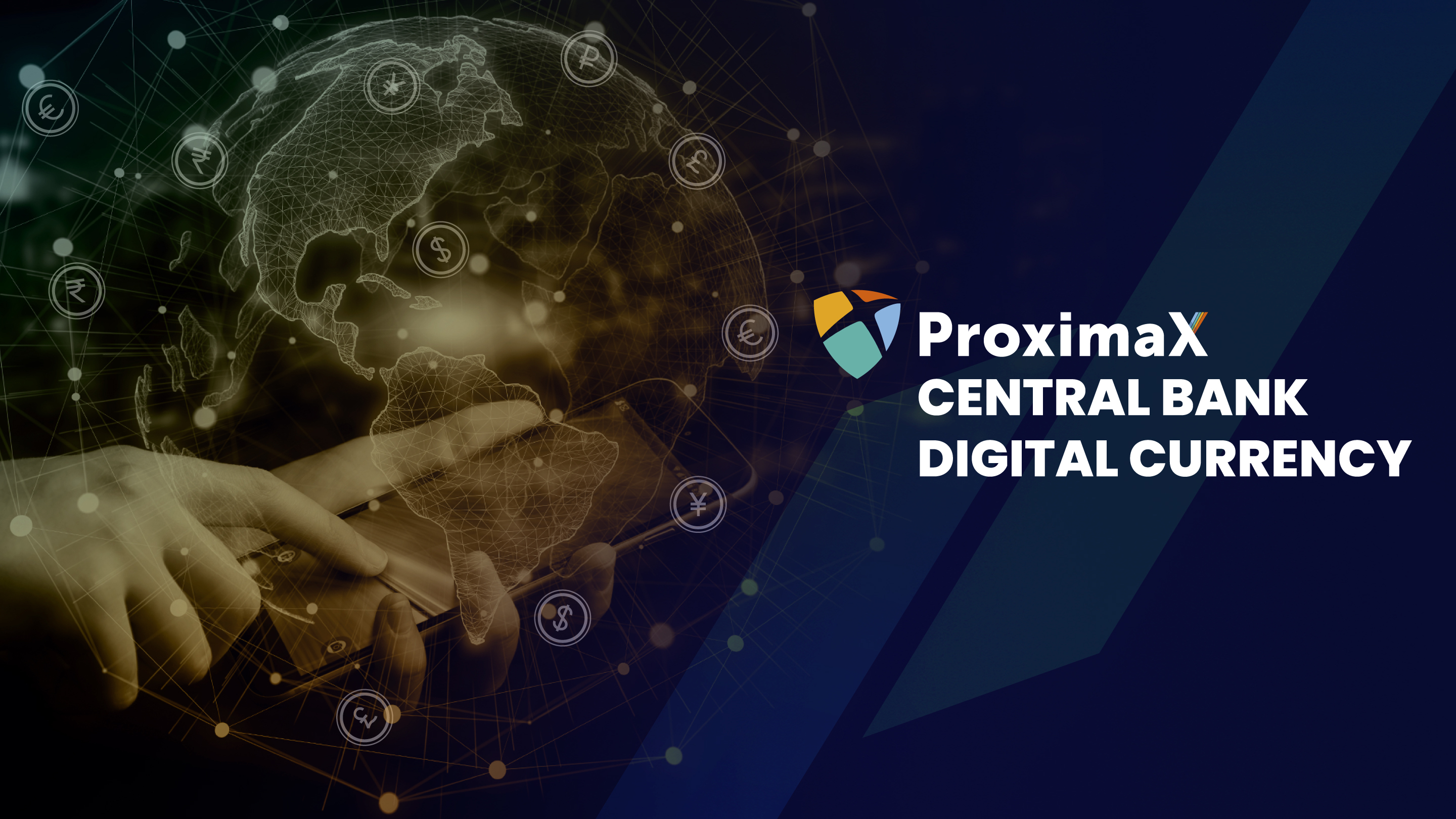 ProximaX Central Bank Digital Currency, a Holistic Solution