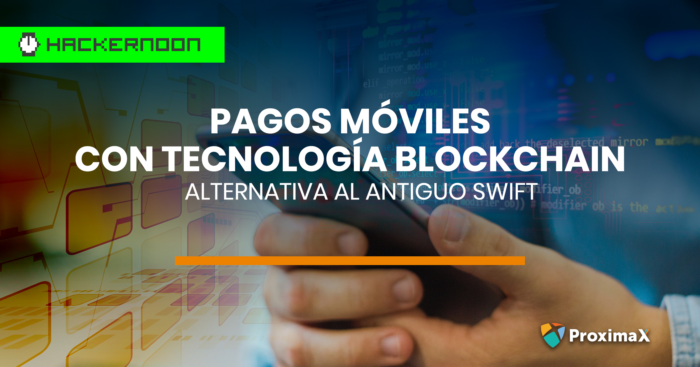 Pagos móviles con tecnología Blockchain (BMP) como alternativa al antiguo SWIFT