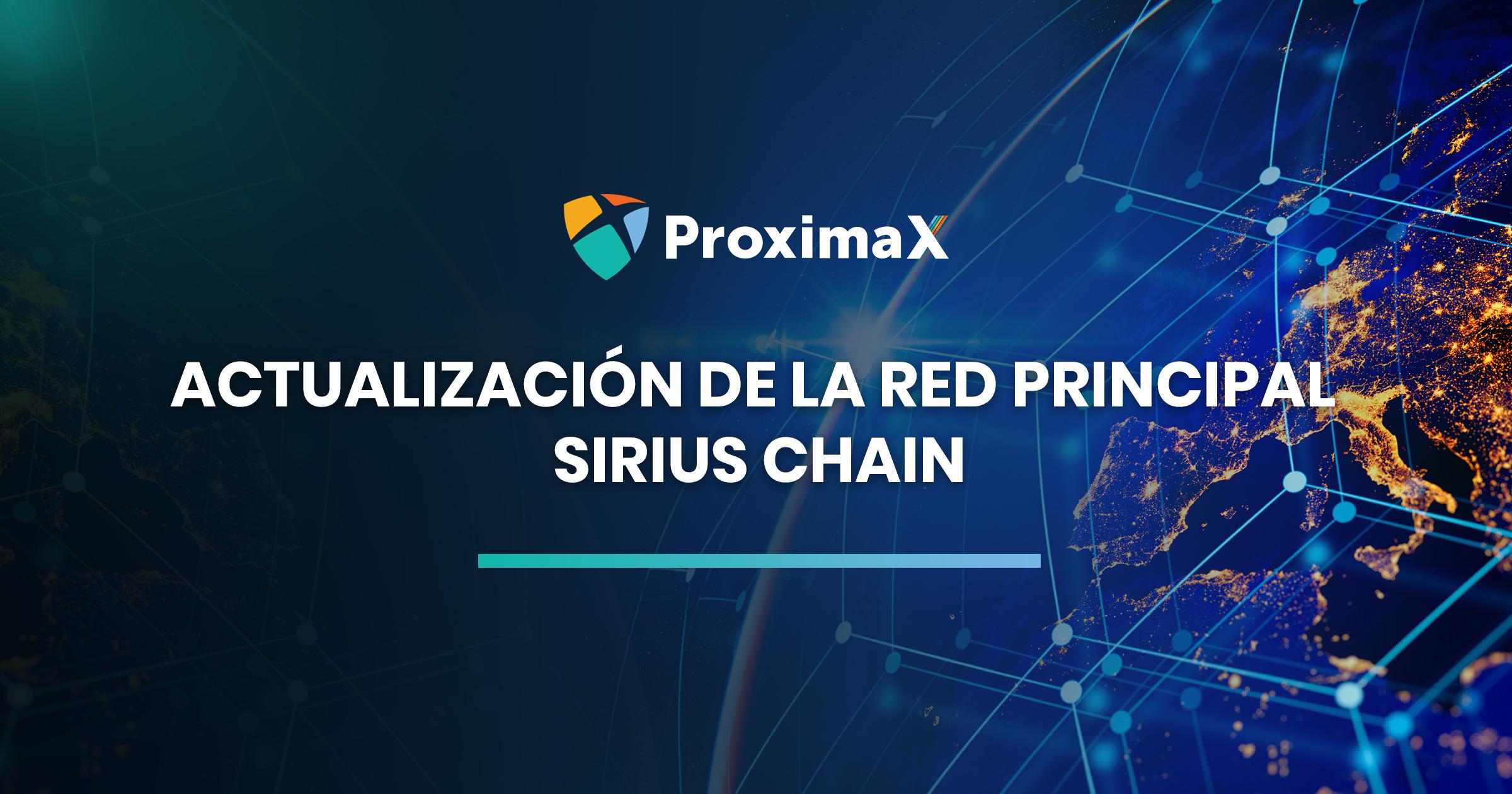 Actualización de la red principal de la plataforma ProximaX Sirius