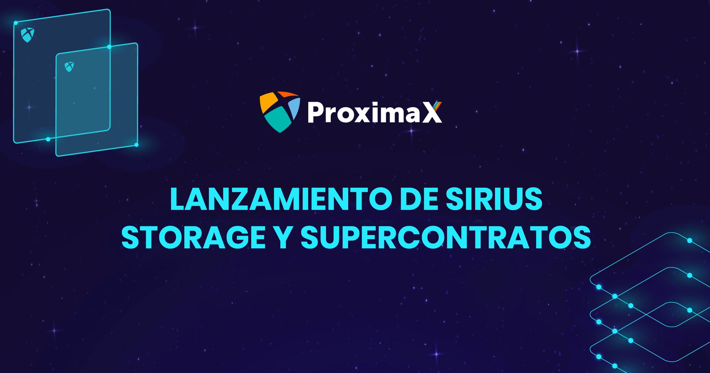 ProximaX lanza Sirius Storage y Supercontract