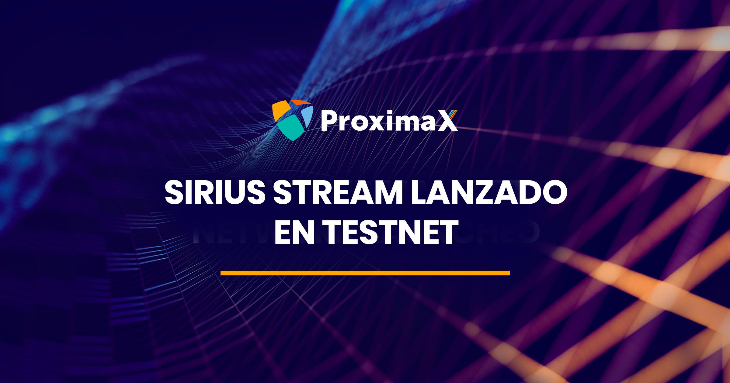 ¡Sirius Stream lanzado en Testnet!