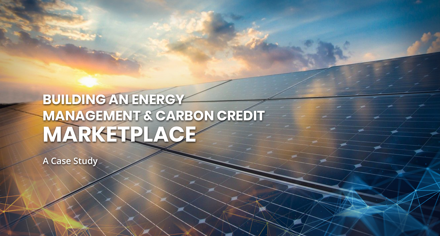 Building an Energy Management & Carbon Credit Marketplace - A Case Study — ProximaX Official Blog