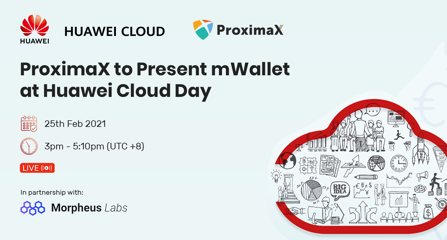 ProximaX to Present mWallet at Huawei Cloud's Inaugural FinTech Digital Innovation Symposium