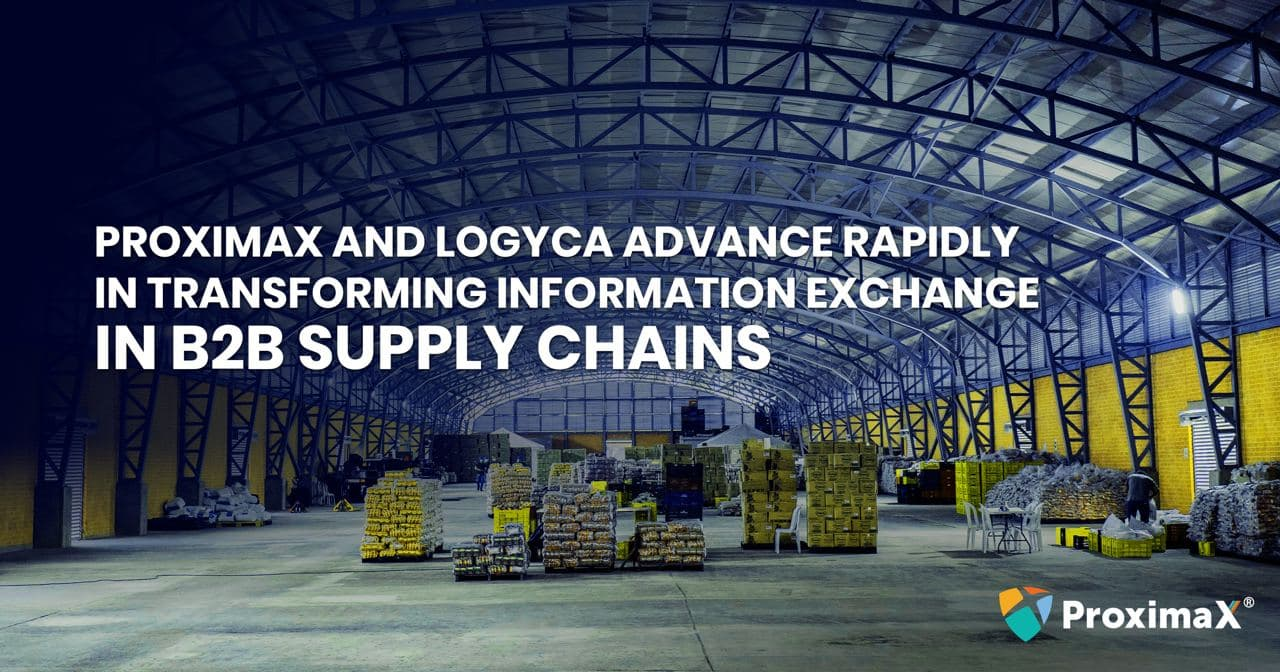 ProximaX and LOGYCA Advance Rapidly in Transforming Information Exchange in B2B Supply Chains