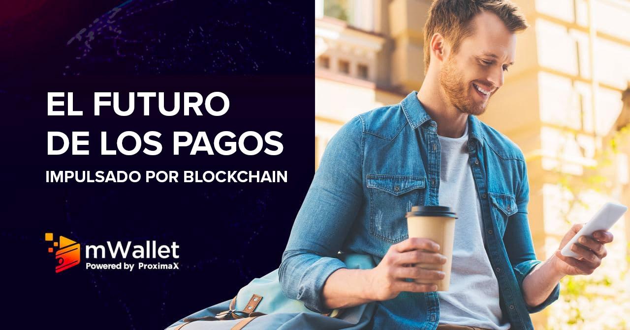 mWallet de ProximaX: el futuro de los pagos impulsado por blockchain