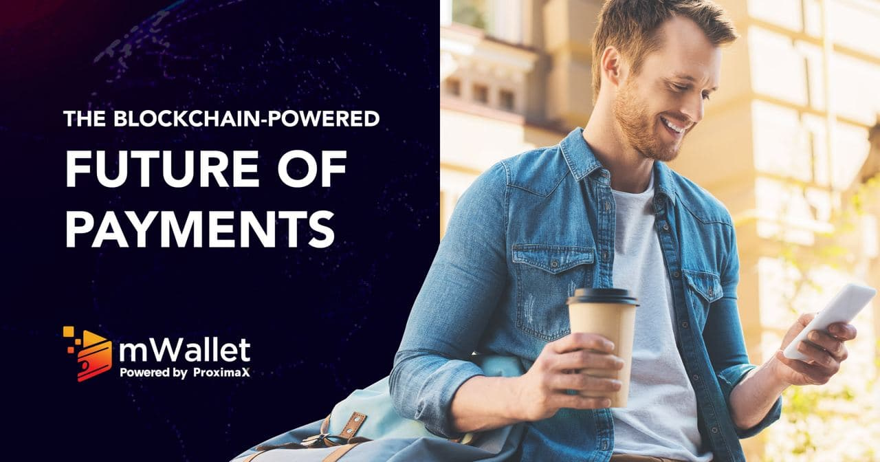 mWallet by ProximaX — The Blockchain-Powered Future of Payments