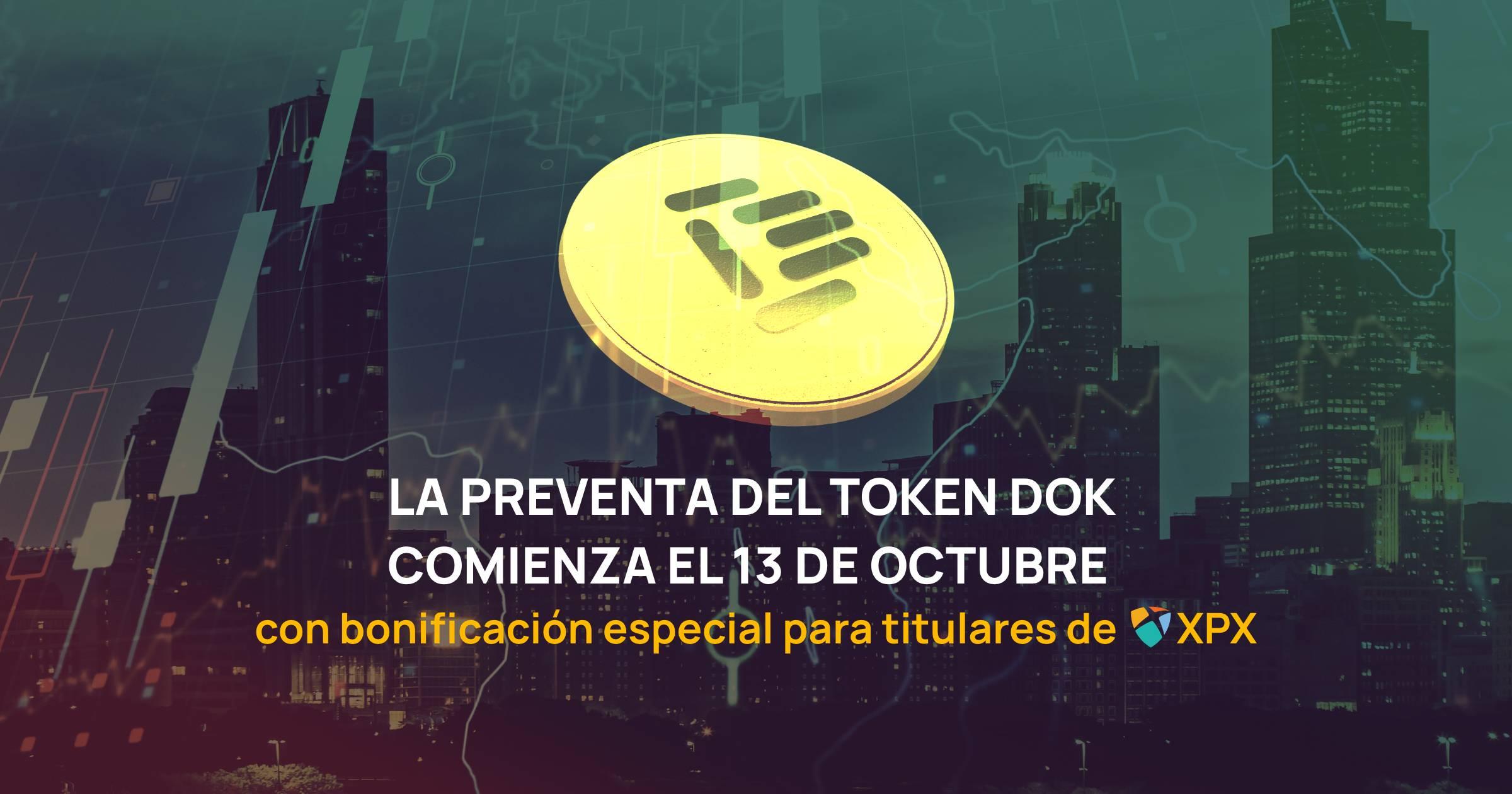 ¡Bonificación especial para los titulares de XPX en la preventa de Tokens DOK!